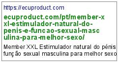 https://ecuproduct.com/pt/member-xxl-estimulador-natural-do-penis-e-funcao-sexual-masculina-para-melhor-sexo/